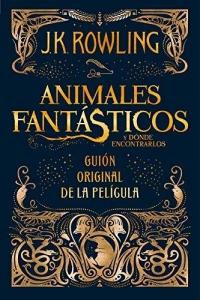 Animales Fantásticos y Dónde Encontrarlos (J. K. Rowling)